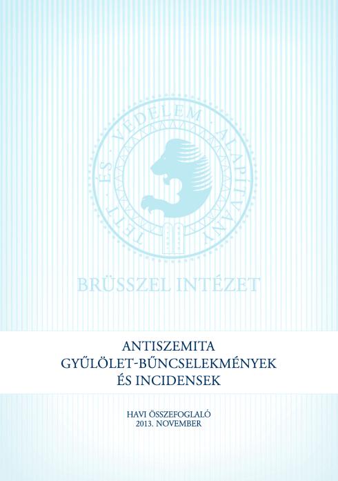 Antiszemita Gyűlölet-Bűncselekmények És Incidensek Havi Összefoglaló 2013. November