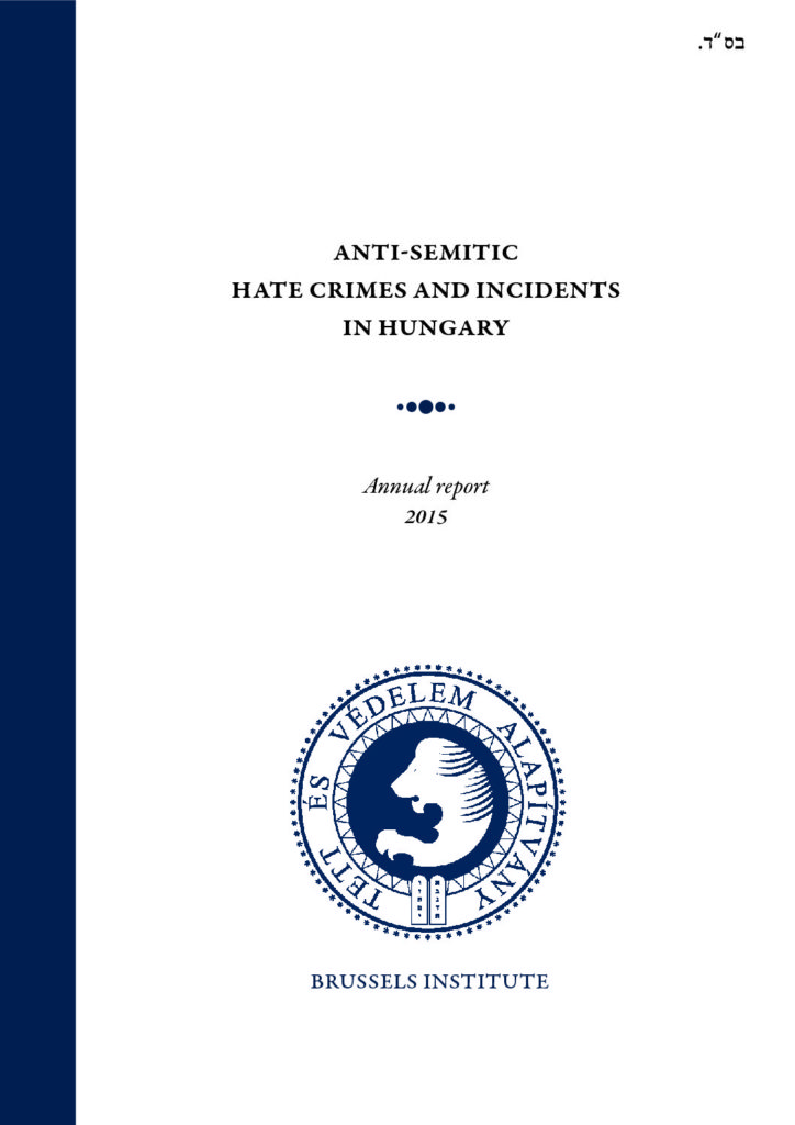 Anti-Semitic Hate Crimes And Incidents In Hungary 2015. Annual Short Report