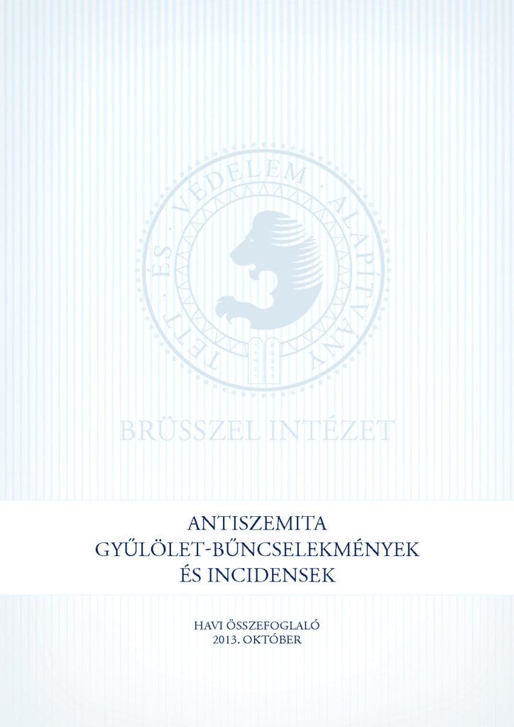 Antiszemita Gyűlölet-Bűncselekmények És Incidensek Havi Összefoglaló 2013. Október