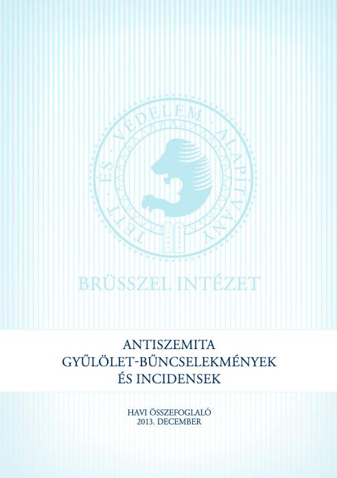Antiszemita Gyűlölet-Bűncselekmények És Incidensek Havi Összefoglaló 2013. December