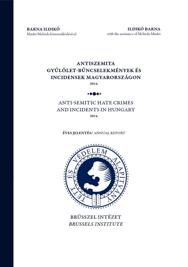 Antiszemita Gyűlölet-Bűncselekmények És Incidensek Magyarországon 2014. Éves Jelentés