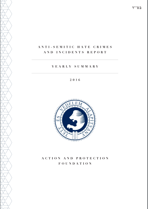 Anti-Semitic Hate Crimes And Incidents In Hungary 2016. Annual Report
